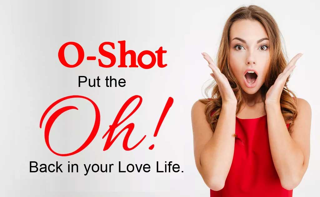 Do you need an O-shot or P-shot?